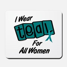 I Wear Teal For All Women 8.2 Mousepad