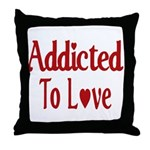 Addicted To Love Throw Pillow