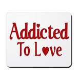 Addicted To Love Mousepad