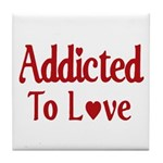 Addicted To Love Tile Coaster