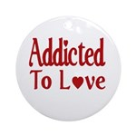 Addicted To Love Ornament (Round)