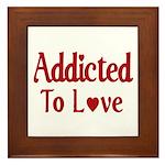 Addicted To Love Framed Tile