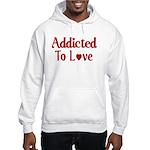 Addicted To Love Hooded Sweatshirt