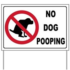 NO POOPING Yard Sign