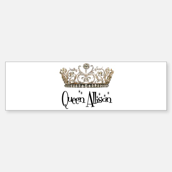 Queen Allison Bumper Bumper Bumper Sticker