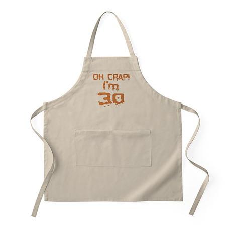 Oh Crap! I'm 30 BBQ Apron