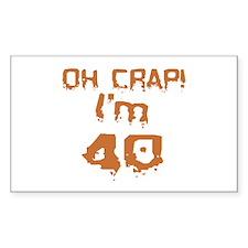 Oh Crap! I'm 40 Rectangle Bumper Stickers