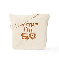 Oh Crap! I'm 50 Tote Bag