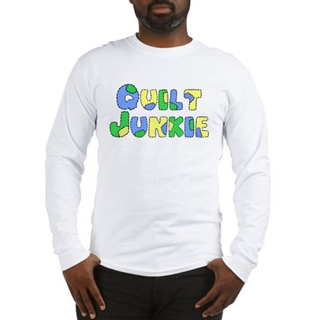 Quilt Junkie Long Sleeve T-Shirt
