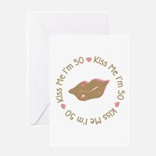 Kiss Me I'm 50 Fifty Greeting Card