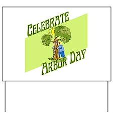 Celebrate Arbor Day Yard Sign