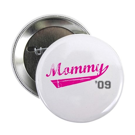 """mommy '09 2.25"""" Button"""