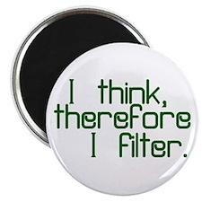 I Think, I Filter Magnet