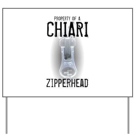 Property of A Chiari Zipperhead Yard Sign