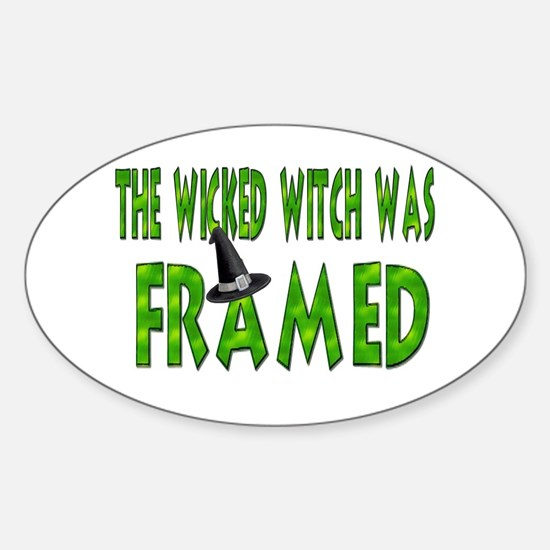 The Wicked Witch Was Framed Oval Decal