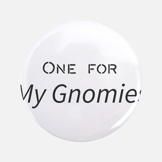 One for My Gnomies Button