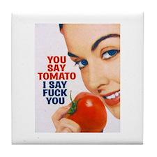 You say tomato Tile Coaster