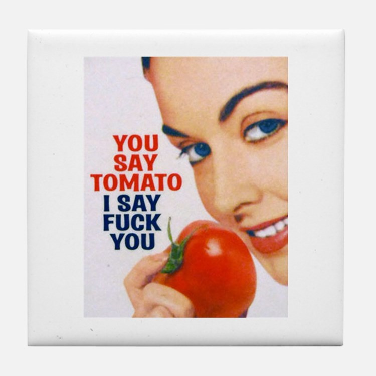 You say tomato Tile Coaster