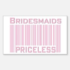 Bridesmaids Priceless Rectangle Decal