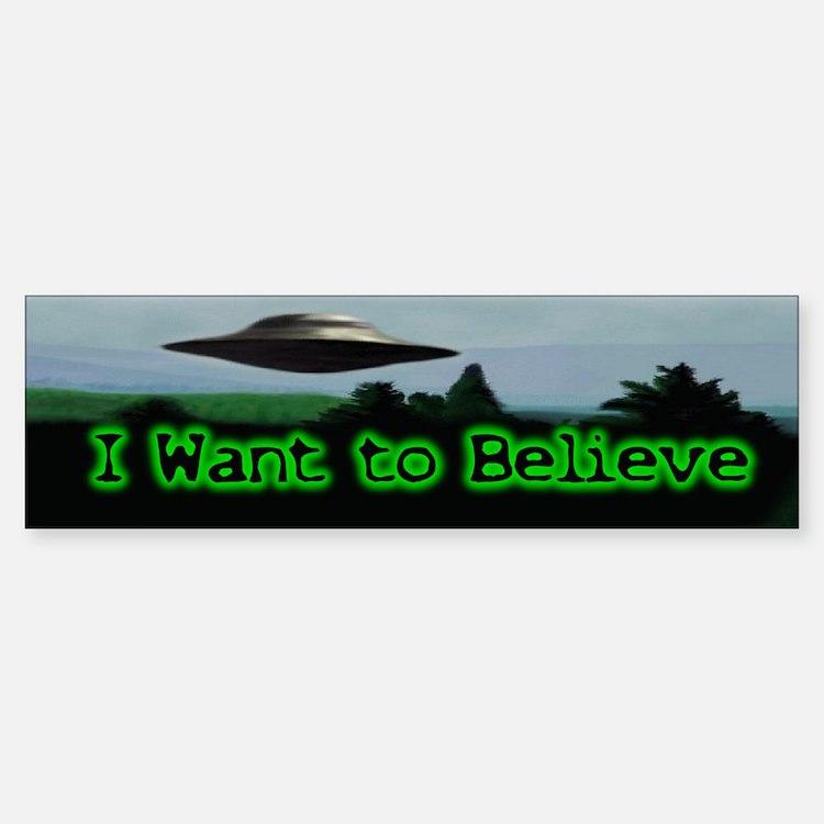 I Want To Believe Bumper Bumper Bumper Sticker