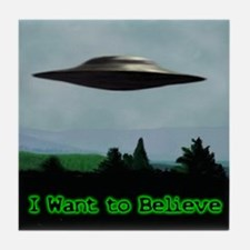 I Want To Believe Tile Coaster