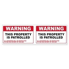PROPERTY IS PATROLLED Bumper Bumper Sticker