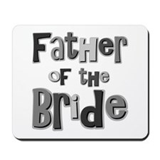 Father of the Bride Wedding Party Mousepad