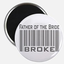 """Funny Father of the Bride Broke 2.25"""" Magnet (10 p"""