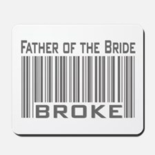 Funny Father of the Bride Broke Mousepad