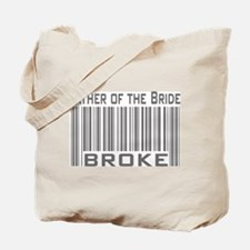 Funny Father of the Bride Broke Tote Bag