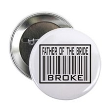 Father of the Bride Broke Wedding Button