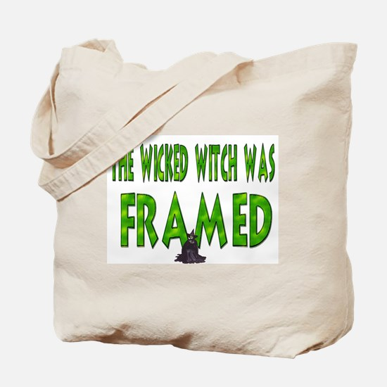 The Wicked Witch Was Framed Tote Bag