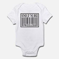 Father of the Bride Priceless Wedding Infant Bodys