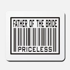 Father of the Bride Priceless Wedding Mousepad