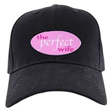 The Perfect Wife Baseball Hat