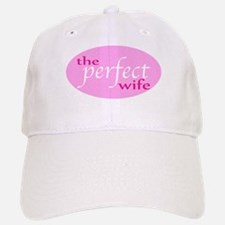 The Perfect Wife Baseball Baseball Cap