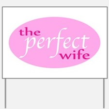The Perfect Wife Yard Sign