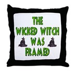 The Wicked Witch Was Framed Throw Pillow