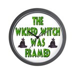 The Wicked Witch Was Framed Wall Clock