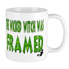 The Wicked Witch Was Framed Small Mug