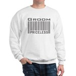 Groom Priceless Sweatshirt
