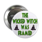 """The Wicked Witch Was Framed 2.25"""" Button (100 pk.)"""