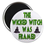 """The Wicked Witch Was Framed 2.25"""" Magnet (10 pack)"""