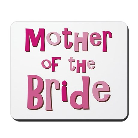 Mother of the Bride Wedding Party Mousepad