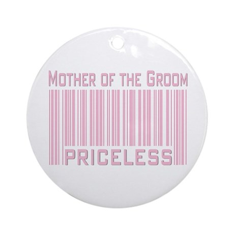 Mother of the Groom Priceless Ornament (Round)