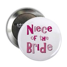 "Niece of the Bride Wedding 2.25"" Button (10 pack)"
