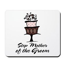 Groom Step Mother Wedding Party Mousepad