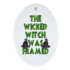 The Wicked Witch Was Framed Keepsake (Oval)