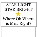 Where oh Where is Mrs. Right? Yard Sign