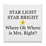 Where oh Where is Mrs. Right? Tile Coaster